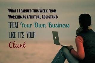 treat your own business like it's your client